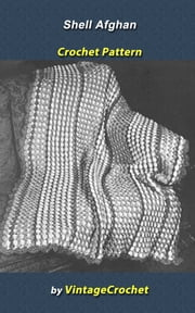 Shell Afghan Vintage Crochet Pattern ebook by Vintage Crochet