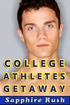 College Athletes Getaway (bisexual MMF threesome) - College Athletes Threesomes, #2 ebook by Sapphire Rush