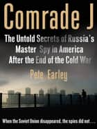 Comrade J ebook by Pete Earley