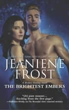 The Brightest Embers ebook by Jeaniene Frost