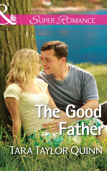 The Good Father (Mills & Boon Superromance) (Where Secrets are Safe, Book 6) 電子書 by Tara Taylor Quinn