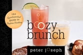 Boozy Brunch - The Quintessential Guide to Daytime Drinking ebook by Peter Joseph