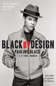 Black by Design - A 2-Tone Memoir ebook by Pauline Black