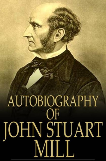 https://kbimages1-a.akamaihd.net/9b606322-bcad-4b7b-80f7-056529c10006/353/569/90/False/autobiography-of-john-stuart-mill.jpg