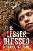 The Lesser Blessed ebook by Richard Van Camp