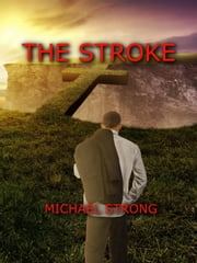 The Stroke ebook by michael strong