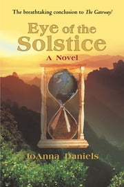 Eye of the Solstice - A Novel ebook by JoAnna Daniels