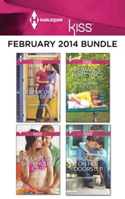 Harlequin KISS February 2014 Bundle - An Anthology ebook by Kimberly Lang, Joss Wood, Nicola Marsh,...