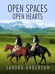 Open Spaces Open Hearts ebook by Sandra Anderson