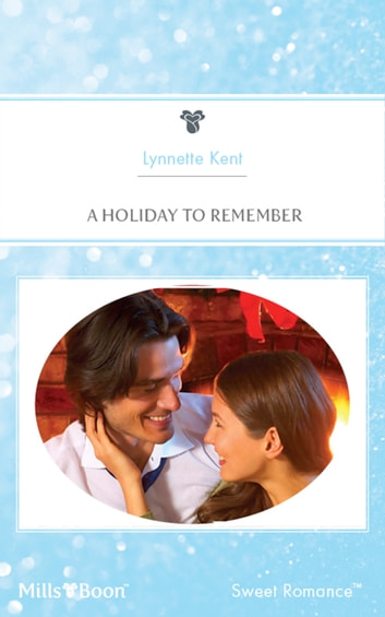 A Holiday To Remember ebook by Lynnette Kent