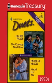 The Cowboy Next Door & Meant for You - An Anthology ebook by Laurie Paige, Patricia Knoll