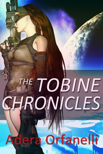 The Tobine Chronicles Episode 1 ebook by Adera Orfanelli