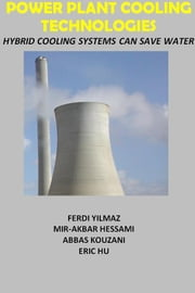 Power Plant Cooling Technologies ebook by Mir Akbar Hessami