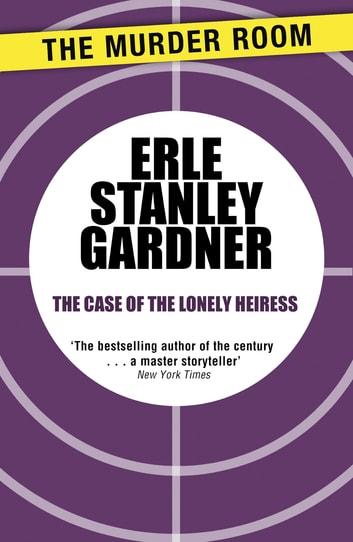 The Case of the Lonely Heiress ebook by Erle Stanley Gardner