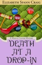 Death at a Drop-In ebook by Elizabeth Spann Craig