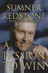 A Passion to Win ebook by Sumner Redstone,Peter Knobler