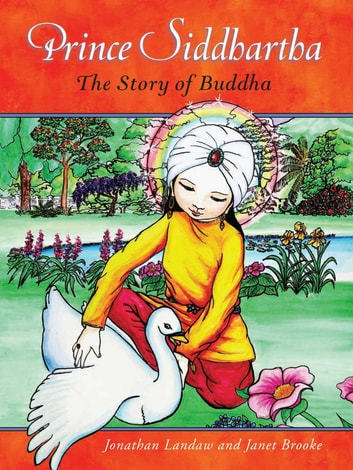 Prince Siddhartha - The Story of Buddha ebook by Jonathan Landaw
