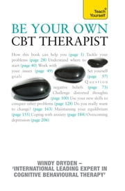 Be Your Own CBT Therapist - Beat negative thinking and discover a happier you with Rational Emotive Behaviour Therapy ebook by Windy Dryden