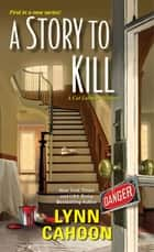A Story to Kill ebook by Lynn Cahoon