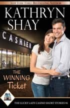 The Winning Ticket ebook by Kathryn Shay