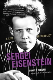 Sergei Eisenstein - A Life in Conflict ebook by Ronald Bergan