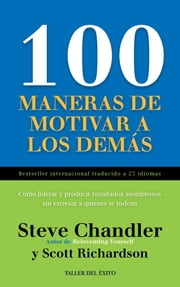 100 maneras de motivar a los demás ebook by Steve Chandler, Scott Richardson