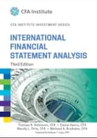 International Financial Statement Analysis ebook by Thomas R. Robinson,Elaine Henry,Michael A. Broihahn,Anthony T. Cope,Pirie