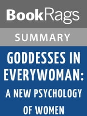 Goddesses in Everywoman: A New Psychology of Women by Jean Shinoda-Bolen Summary & Study Guide ebook by BookRags