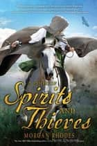 A Book of Spirits and Thieves eBook by Morgan Rhodes