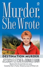 Murder, She Wrote: Destination Murder ebook by Jessica Fletcher,Donald Bain