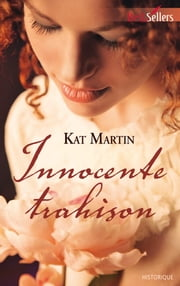 Innocente trahison - T1 - The Bride Trilogy eBook by Kat Martin
