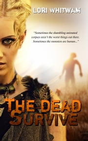 The Dead Survive ebook by Lori Whitwam