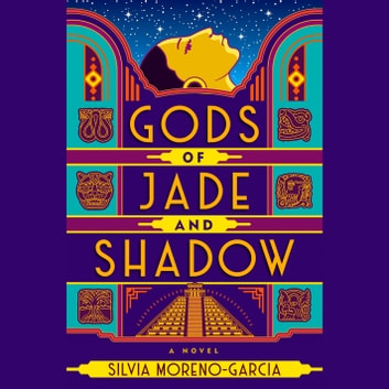 Gods of Jade and Shadow audiobook by Silvia Moreno-Garcia