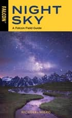 Night Sky - A Falcon Field Guide ebook by Nicholas Nigro