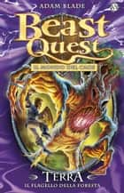 Terra. Il Flagello della Foresta - Beast Quest vol. 35 ebook by Adam Blade, Laura Serra, Steve Sims