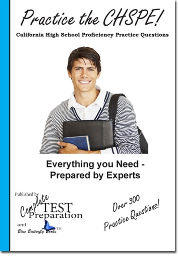 Practice the CHSPE! California High School Proficiency Exam ebook by Complete Test Preparation Inc.