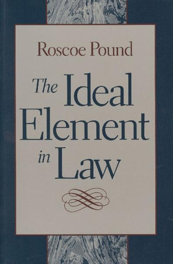 The Ideal Element in Law ebook by Roscoe Pound