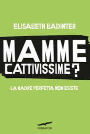 Mamme cattivissime? ebook by Elisabeth Badinter