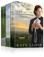 The Legacy of Lancaster Trilogy ebook by Kate Lloyd