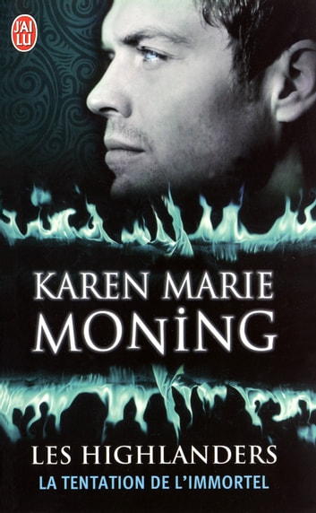 Les Highlanders (Tome 3) - La tentation de l'immortel ebook by Karen Marie Moning