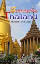 Sawasdee Thailand (Thailand Travel Guide) ebook by Eastern Book Publishing