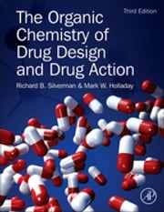 The Organic Chemistry of Drug Design and Drug Action ebook by Richard B. Silverman,Mark W. Holladay