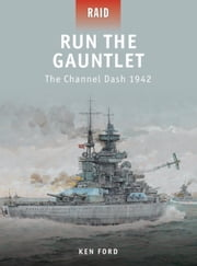 Run The Gauntlet - The Channel Dash 1942 ebook by Ken Ford,Howard Gerrard