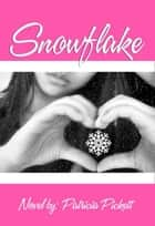 Snowflake ebook by Patricia Pickett