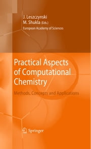 Practical Aspects of Computational Chemistry - Methods, Concepts and Applications ebook by Jerzy Leszczynski,Manoj Shukla