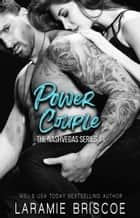 Power Couple ebook by Laramie Briscoe