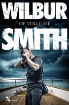 Op volle zee ebook by Wilbur Smith