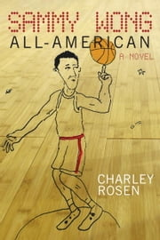Sammy Wong, All-American ebook by Charley Rosen