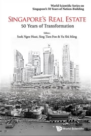 Singapore's Real Estate - 50 Years of Transformation ebook by Ngee Huat Seek,Tien Foo Sing,Shi Ming Yu