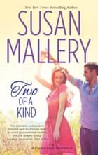 Two of a Kind (Mills & Boon M&B) (A Fool's Gold Novel, Book 11) ebook by Susan Mallery